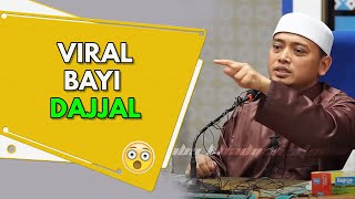 "Video Viral ""Bayi DAJJAL"" Telah Dilahirkan  | Ustaz Wadi Annuar MP3, 3GP, MP4, WEBM, AVI, FLV Desember 2018"