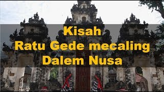 Download Video Sejarah Ratu Gede mecaling Dalem Nusa MP3 3GP MP4