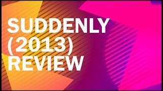 Nonton Suddenly (2013) Review Film Subtitle Indonesia Streaming Movie Download