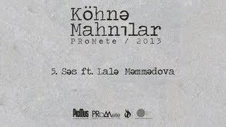 image of PRoMete — Ses ft. Lale Memmedova #kohnemahnilar
