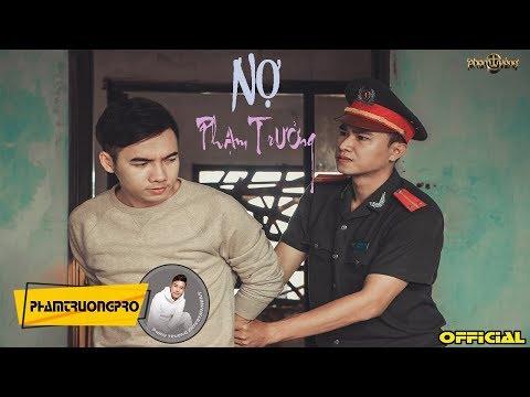 Nợ - Phạm Trưởng - MV Official - Thời lượng: 5:24.