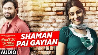 Nonton SHAMAN PAI GAYIAN Audio Song | SHAFQAT AMANAT ALI | Main Teri Tu Mera | Latest Punjabi Songs 2016 Film Subtitle Indonesia Streaming Movie Download