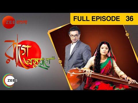 Raage Anuraage - Indian Bangla Story - Episode 36 - Zee Bangla TV Serial - Full Episode