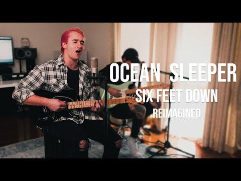 Ocean Sleeper - Six Feet Down Re-imagined (Official Music Video)