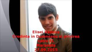 Credinta in Dumnezeu si privirea catre EL- Elisei Vaduva-27.09.2015-MARANATA