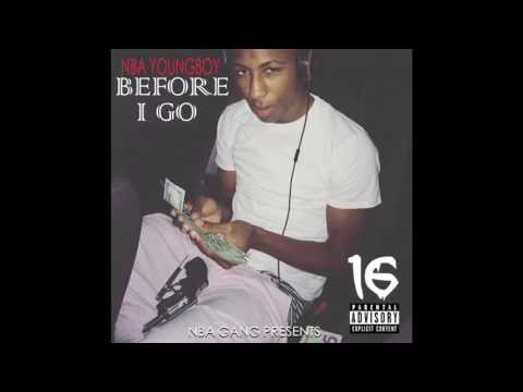 03) NBA YoungBoy : Before I Go - Kickin Shit