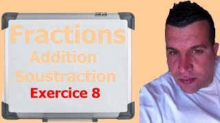 Maths 6ème - Fractions addition et soustraction Exercice 8