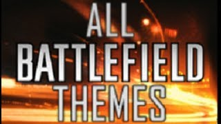 [1080 ᴴᴰ] All Battlefield Theme songs