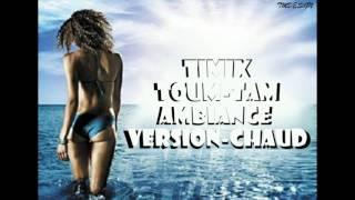 TIMIX TOUM-TAM..AMBIANCE VERSION CHAUD - 2017