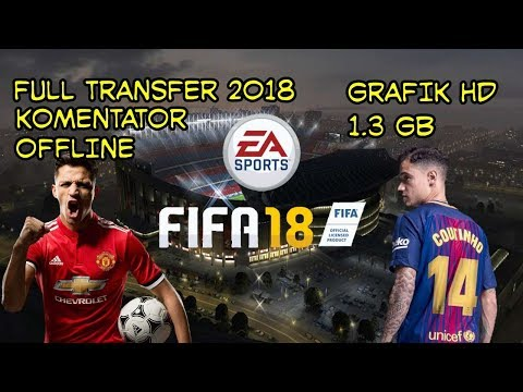 DOWNLOAD FIFA 14 MOD FIFA 18 FULL TRASFER 2018 + KOMENTATOR