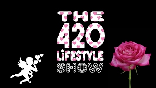 The 420 Lifestyle: Valentine's Flowers by Pot TV