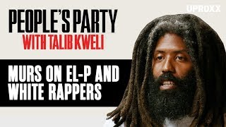 Murs And Talib Kweli Discuss EL-P And White Rappers In Hip-Hop   People's Party Clip