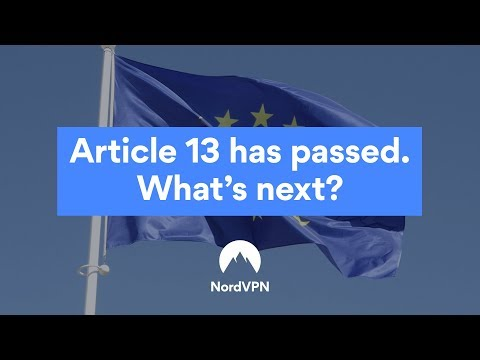What Happens Next With Article 13 | NordVPN