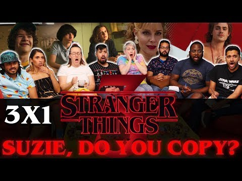 Stranger Things - 3x1 Suzie, Do You Copy? - Group Reaction