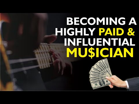How To Become Highly Paid & High Influential As A Musician