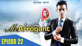 Video Love You Mr. Arrogant | Episod 22 MP3, 3GP, MP4, WEBM, AVI, FLV Juni 2018