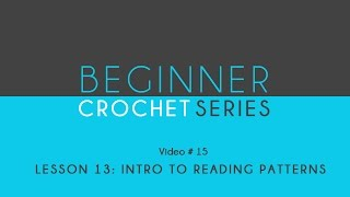 How to Crochet: Beginner Crochet Series Lesson 13 Intro To Reading Patterns - YouTube