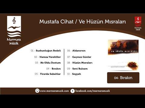 Mustafa Cihat – Bırakın Sözleri