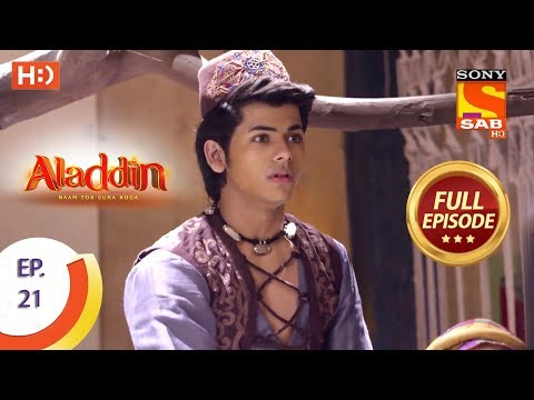 Aladdin  - Ep 21 - Full Episode - 18th September, 2018