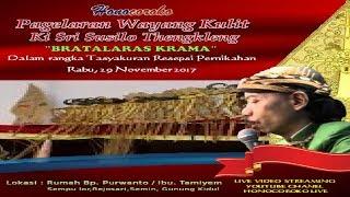 #LIVE KI SRI SUSILO THENGKLENG BRATALARAS KRAMA Semin 29 November 2017