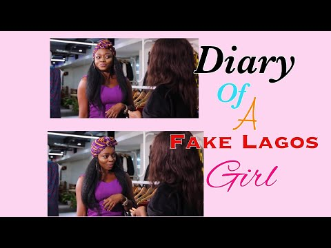 Diary Of A Fake Lagos Girl (episode one)