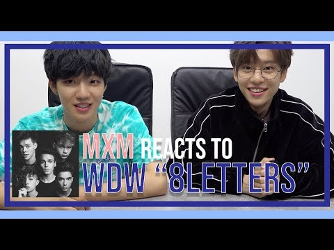 K-POP Boyband, MXM Reacts To WHY DON'T WE '8 Letters'