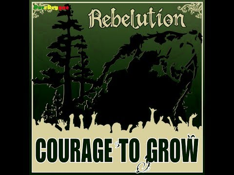 Video Rebelution - Courage To Grow *FULL ALBUM* HD download in MP3, 3GP, MP4, WEBM, AVI, FLV January 2017