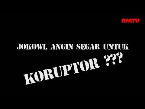 Jokowi Angin Segar Untuk Koruptor?