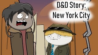 Video D&D Story: That time our characters went to New York City MP3, 3GP, MP4, WEBM, AVI, FLV Oktober 2018