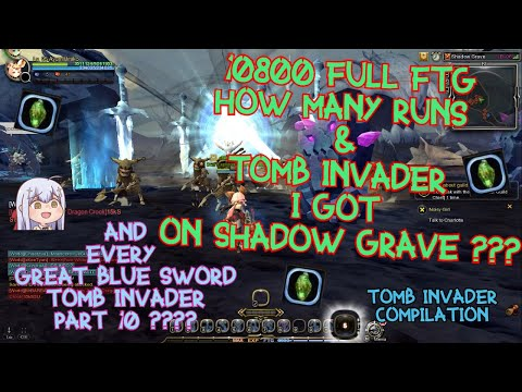 """Dragon Nest SEA - """"SHADOW GRAVE""""10800 FTG How Many Run & Tomb Invader I Got ? Tomb Invader Part 10 ?"""