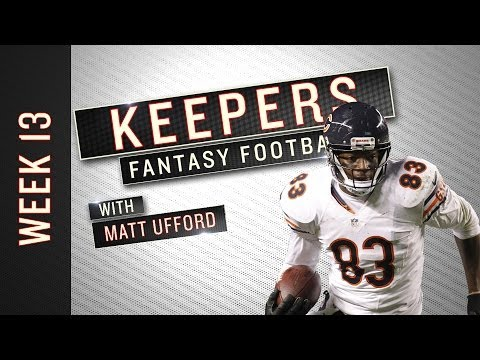 Keepers: Week 13 Fantasy Football Advice
