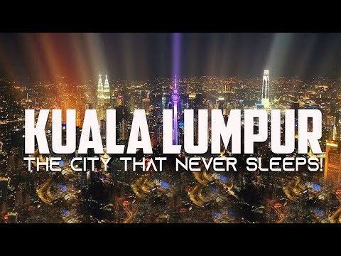 KUALA LUMPUR METROCITY 2020  - THE CITY THAT NEVER SLEEPS!
