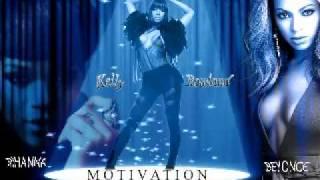 New Motivation Remix - Kelly Rowland Beyonce & Rihanna