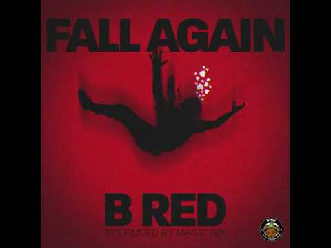 B Red - Fall Again (Official Audio)