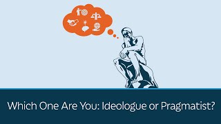 Video Which One Are You: Ideologue or Pragmatist? MP3, 3GP, MP4, WEBM, AVI, FLV Januari 2019