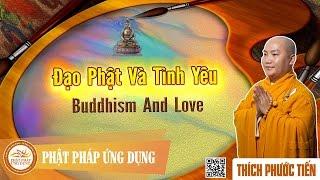 Đạo Phật Và Tình Yêu English Subtitle (Buddhism And Love) - Thích Phước Tiến