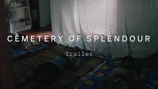 CEMETERY OF SPLENDOUR Trailer | Festival 2015