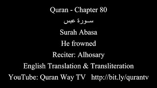 Quran chapter 080 Surah Abasa He frowned with English Translation   Alhosary سورة عبس الحصرى