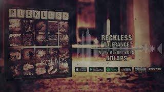 R E C K L E S S - Tolerance