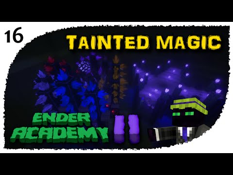 Ender Academy II - 16 - Tainted Magic