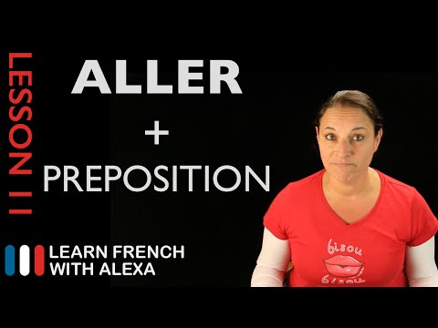 Aller (to go) + prepositions (French Essentials Lesson 11)