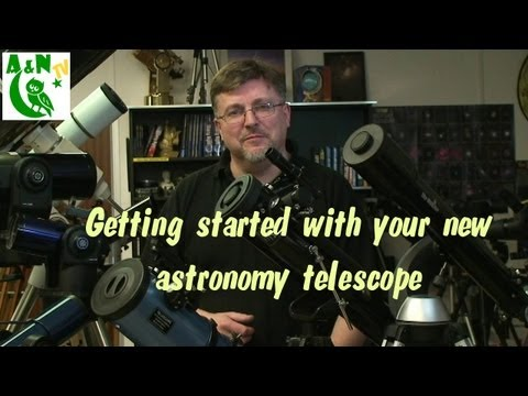 Getting started with your new astronomy telescope