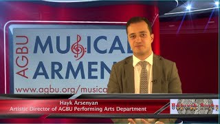 AGBU Musical Armenia program: Hayk Arsenyan about the Program, 2014