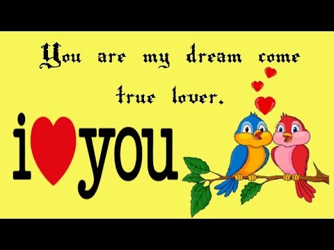 Romantic quotes - You are my dream come true lover/  love message for someone special