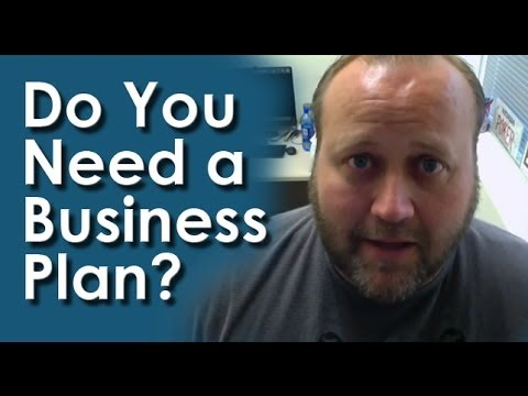 Do I Really Need A Business Plan for My Small Business?
