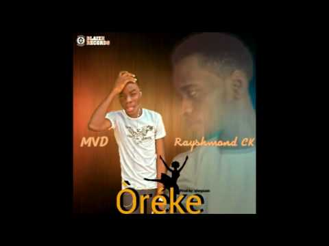 MVD Ft Rayshmond CK - Oreke Mp3