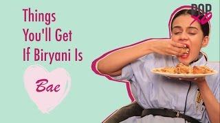 Things You'll Get If Biryani Is Bae - POPxo