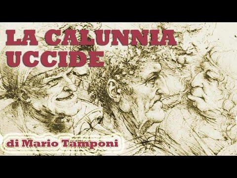 La calunnia uccide! - di Mario Tamponi