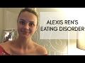"Alexis Ren""s Eating Disorder"