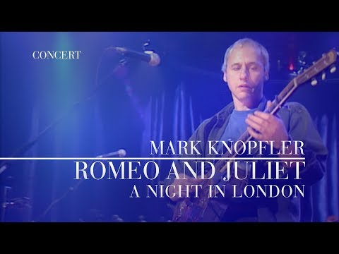 Mark Knopfler - Romeo and Juliet (A Night In London | Official Live Video)